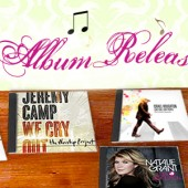 Recent Buzz Notes - Music Releases From Jeremy Camp, Israel Houghton, Natalie Grant, Y'Anna Crawley & Fred Hammond
