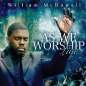 Inspiration: William McDowell on I Give Myself Away