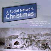 The Digital Story of the Nativity and A Social Network Christmas