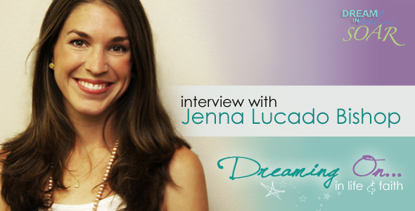 My Interview With Jenna Lucado Bishop - Dreaming On In Life & Faith