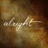 Inspiration and Music Pick: (I Will Be) Alright - Calvin Nowell and Anthony Skinner