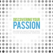 Soul Dreamer Resource: Discovering Your Passion - An E-Book About Realizing Your Kingdom Dream