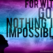 Word: Nothing Is Impossible With God, Luke 1 - Merry Christmas!