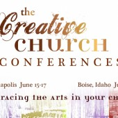 The Creative Church Conferences: Embracing the Arts in Your Church