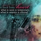 Word: Do Not Lose Heart 2 Corinthians 4:16-18