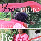 Love More, Fear Less: Perfect Love Casts Out Fear
