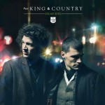 Music Spotlight & Inspiration: Fix My Eyes & Without You from For King and Country and the Story Behind the Songs