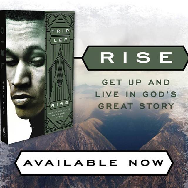 Rise: Get Up and Live in God's Great Story Book by Trip Lee