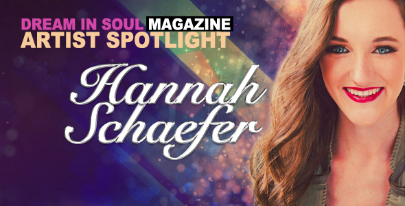 The Latest From Dream In Soul Magazine: Artist Spotlight with Hannah Schaefer