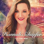 Artist Spotlight and Inspiration: Hannah Schaefer on Her Song All The Way