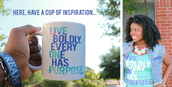 Live On Purpose: New Mugs Based on Your Favorite Dream in Soul T-Shirts