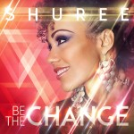Inspiring Music Pick: Be the Change from Shuree