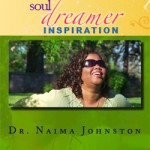 Soul Dreamer Inspiration Interview: Author & Singer Dr. Naima Johnston