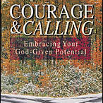 Article, Audio and Book: Courage & Calling: Embracing Your God-Given Potential
